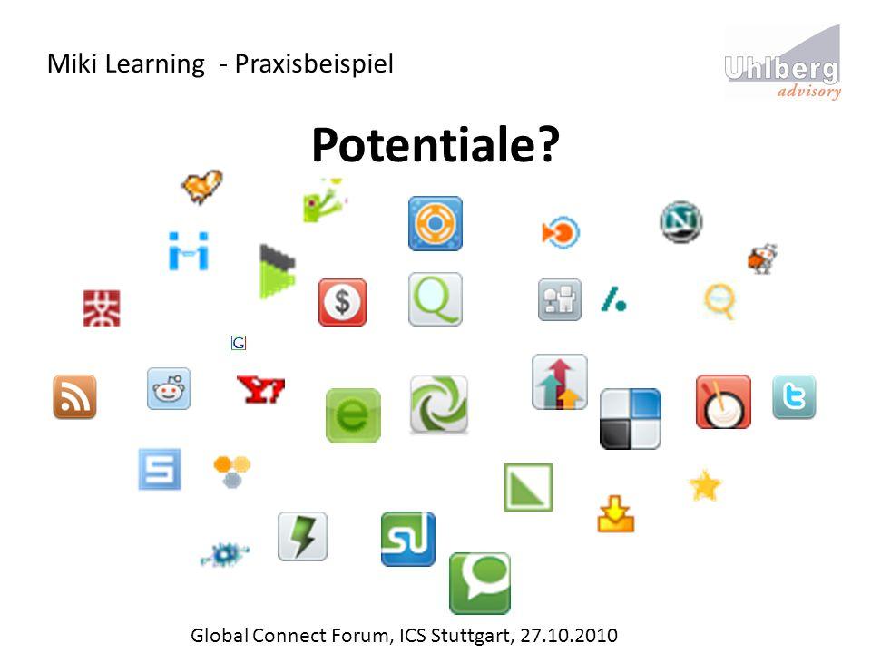 Miki Learning - Praxisbeispiel Global Connect Forum, ICS Stuttgart, 27.10.2010 Potentiale?