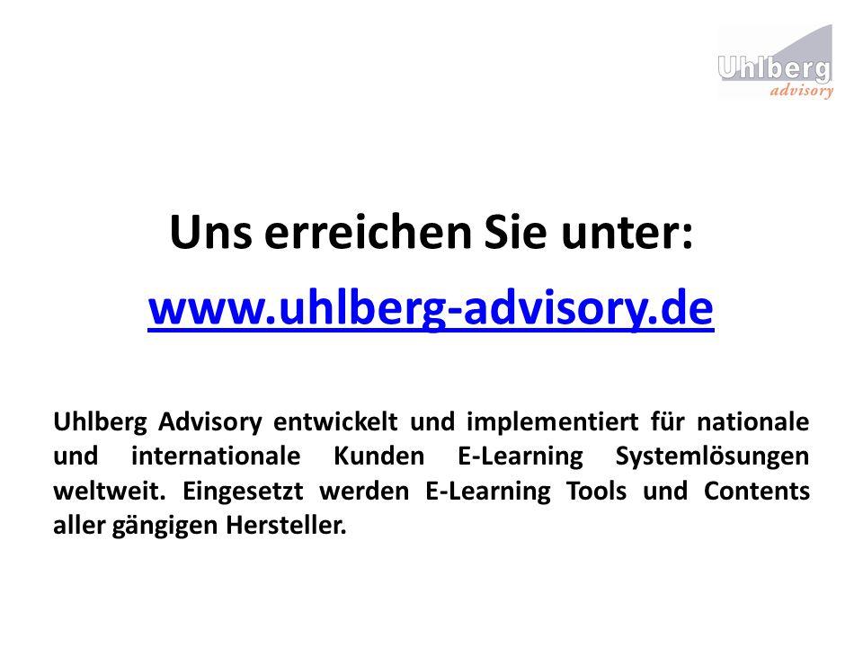 Uns erreichen Sie unter: www.uhlberg-advisory.de Uhlberg Advisory entwickelt und implementiert für nationale und internationale Kunden E-Learning Syst