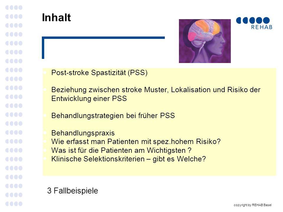 copyright by REHAB Basel Fall 3 3.1 B.S., weiblich 46j Aneurysmatische Blutung mit haemorrhagischem Infarkt im Areal der A.c.m rechts.r(10.2.2003) Linksseitige Hemiparese brachial praedominant mit assozierter Spastik der OE links AS III - IV Modified Ashworth-Scale (MAS): M.