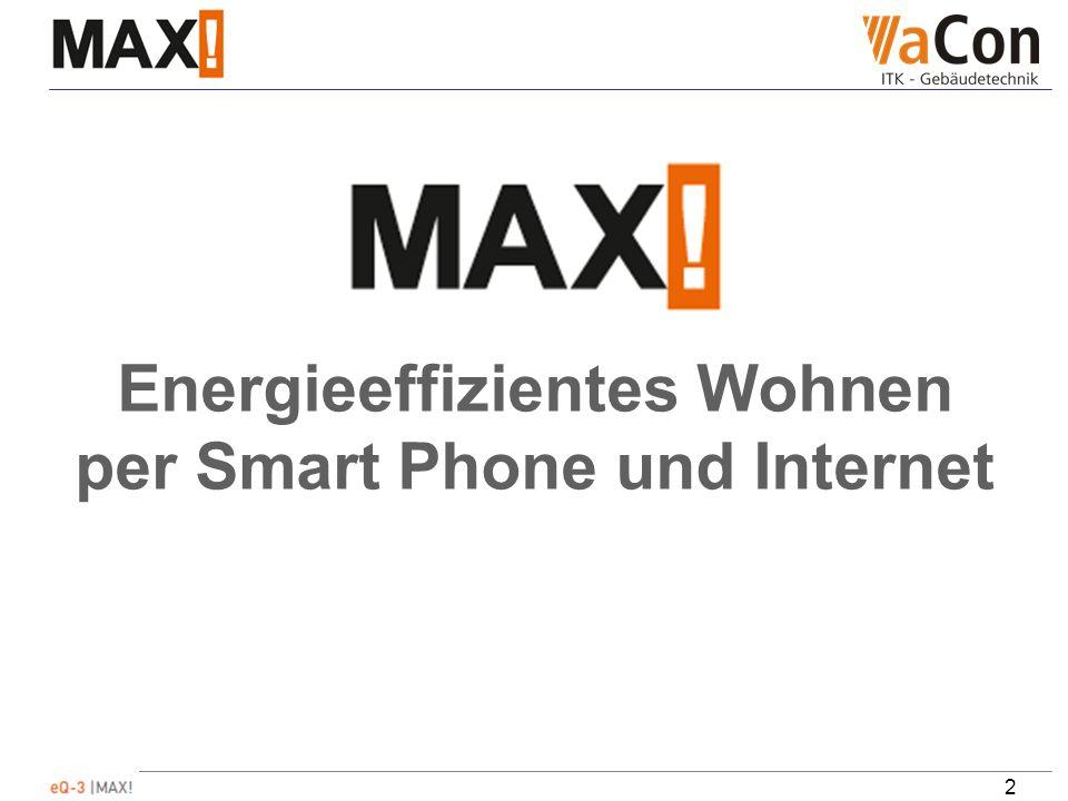 3 MAX.Nutzer heizen nur dann, wenn sie es warm haben möchten.