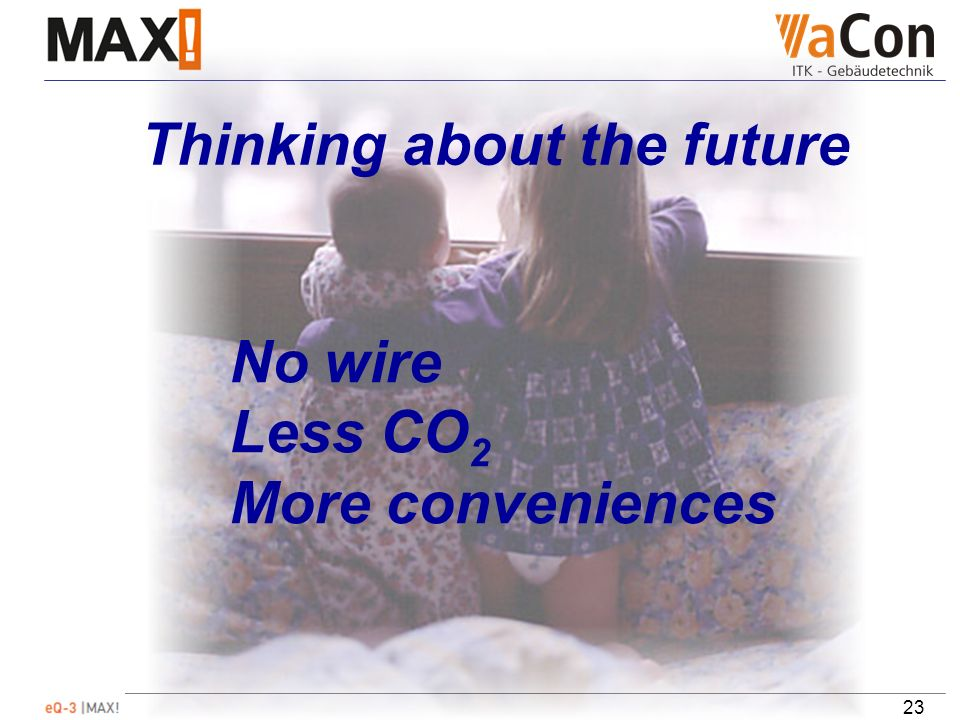 23 Thinking about the future No wire Less CO 2 More conveniences