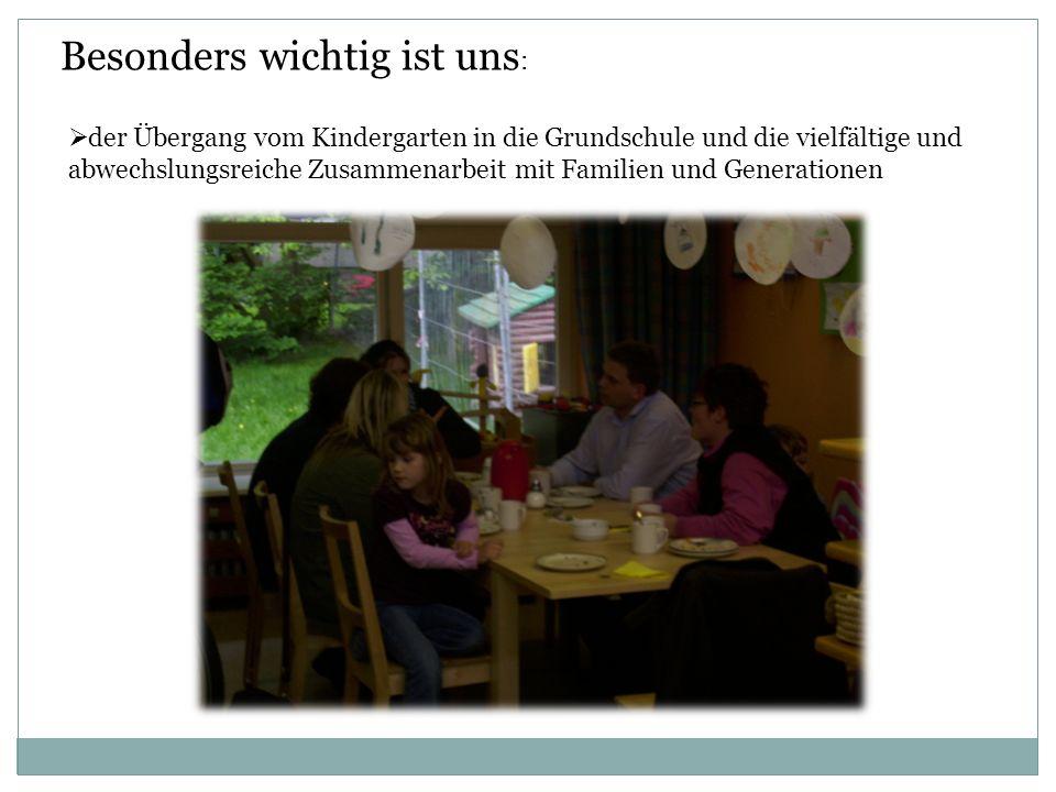 der Übergang vom Kindergarten in die Grundschule und die vielfältige und abwechslungsreiche Zusammenarbeit mit Familien und Generationen