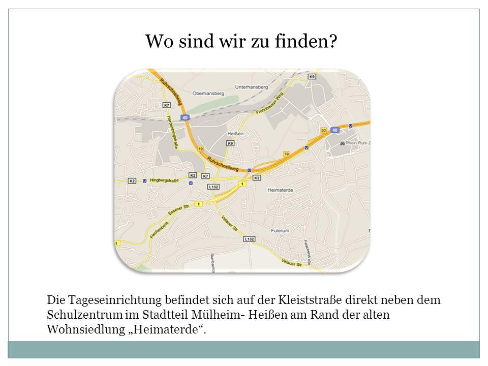 Wo sind wir zu finden? Die Tageseinrichtung befindet sich auf der Kleiststraße direkt neben dem Schulzentrum im Stadtteil Mülheim- Heißen am Rand der