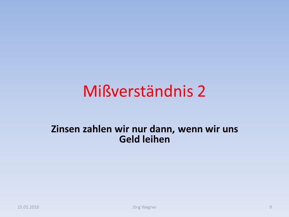 25.01.201030Jörg Wagner 3 Fragen Antworten Kapitel 3: Wer profitiert von zins- und inflationsfreiem Geld Auswirkungen für: Die Reichen … 2.