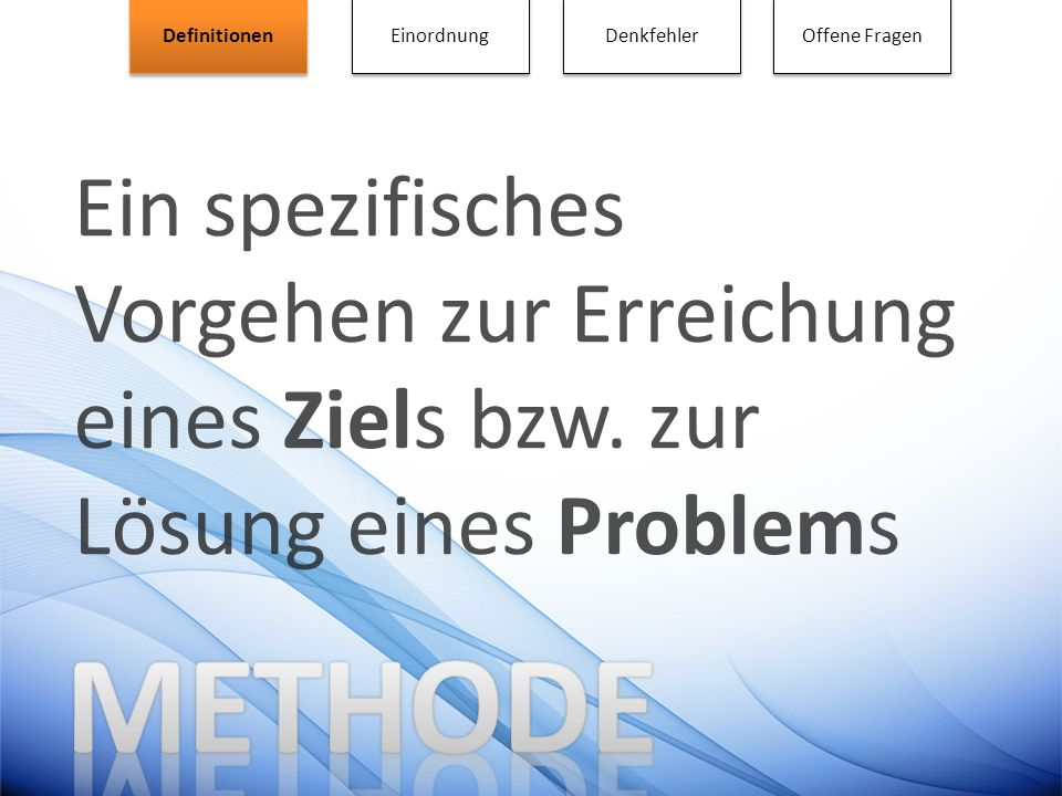 Fehler VII: Die Durchführung von Methoden lässt sich nicht standardisieren.