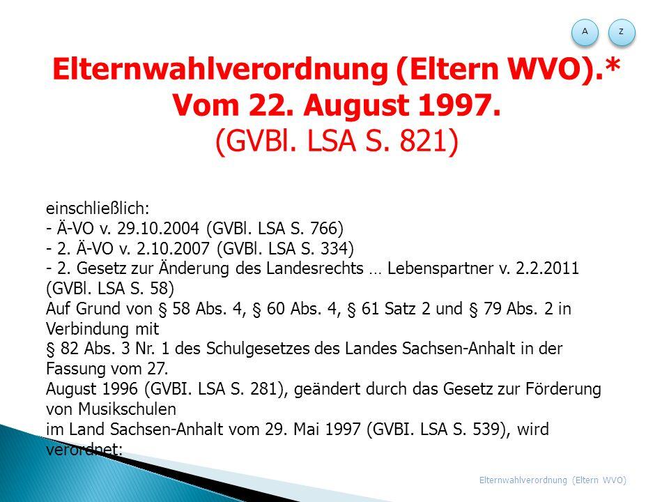 Elternwahlverordnung (Eltern WVO).* Vom 22.August 1997.