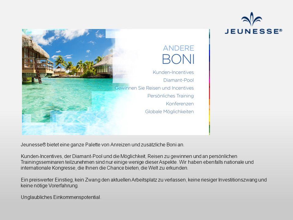 Jeunesse® bietet eine ganze Palette von Anreizen und zusätzliche Boni an. Kunden-Incentives, der Diamant-Pool und die Möglichkeit, Reisen zu gewinnen
