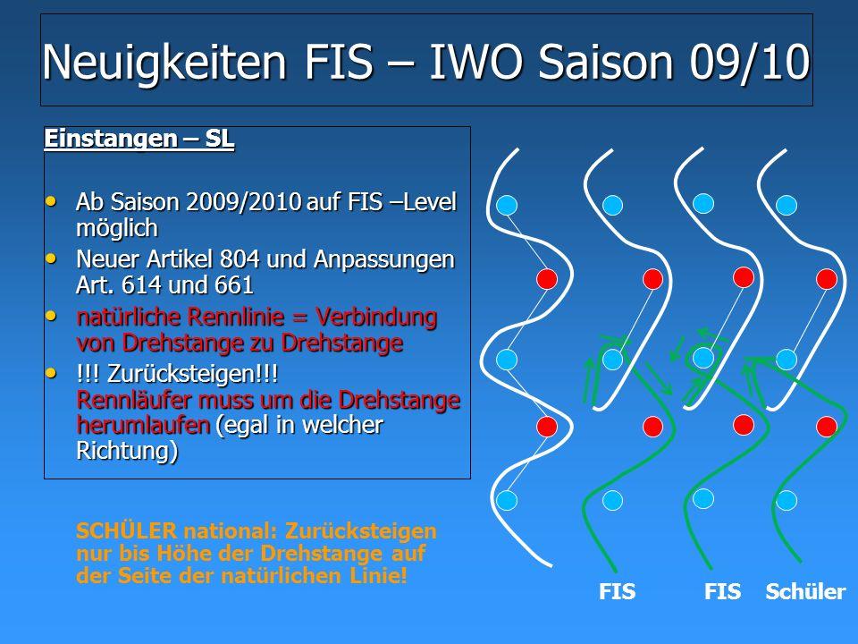 Neuigkeiten FIS – IWO Saison 09/10 Einstangen – SL Ab Saison 2009/2010 auf FIS –Level möglich Ab Saison 2009/2010 auf FIS –Level möglich Neuer Artikel