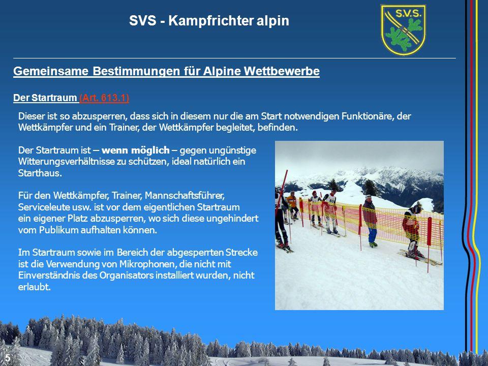 SVS - Kampfrichter alpin 5 Gemeinsame Bestimmungen für Alpine Wettbewerbe Der Startraum (Art. 613.1) Dieser ist so abzusperren, dass sich in diesem nu