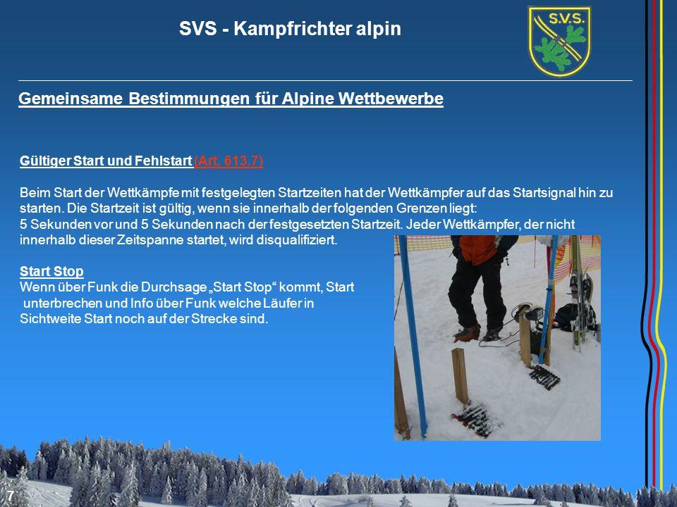SVS - Kampfrichter alpin 7 Gemeinsame Bestimmungen für Alpine Wettbewerbe Gültiger Start und Fehlstart (Art. 613.7) Beim Start der Wettkämpfe mit fest