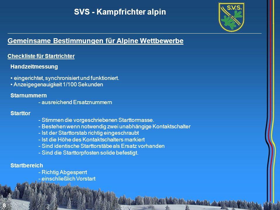 SVS - Kampfrichter alpin 9 Gemeinsame Bestimmungen für Alpine Wettbewerbe Zielrichter Der Zielrichter überwacht die - Einhaltung der Regeln für die Zielorganisation - Kontrollposten am Ziel - Zeitmessung und den Absperrdienst Er muss sich jederzeit mit der Jury in Verbindung setzten können (Funk) 601.3.4 Der Zielrichter muss ein Zielprotokoll führen, in dem alle Läufer, die die Ziellinie passiert haben, protokolliert sind, auch für die Läufer, die durch Qualifikation ausgeschieden, jedoch durch das Ziel gefahren sind, müssen aufgeführt sein.