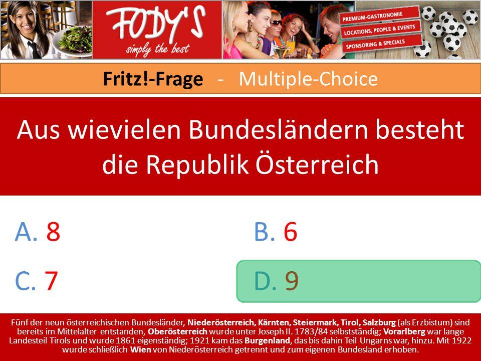 Fritz!-Frage - Multiple-Choice Aus wievielen Bundesländern besteht die Republik Österreich A.