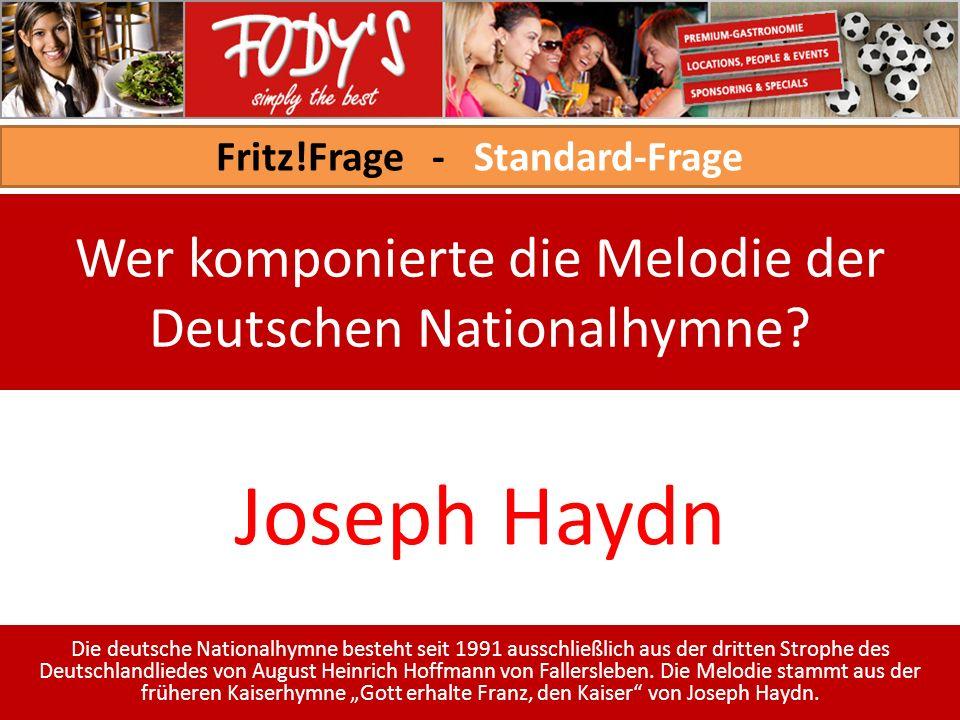 Fritz!Frage - Standard-Frage Wer komponierte die Melodie der Deutschen Nationalhymne.