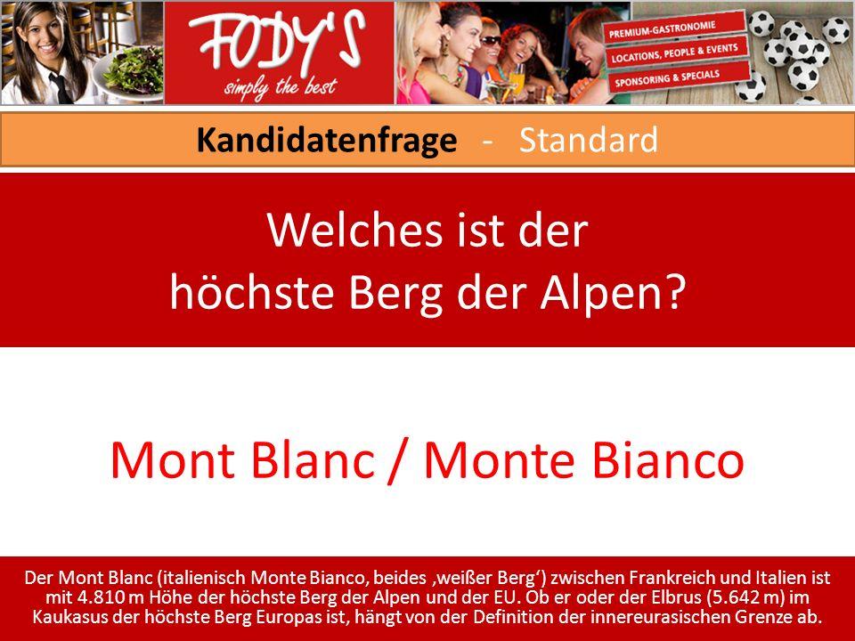 Kandidatenfrage - Standard Welches ist der höchste Berg der Alpen.
