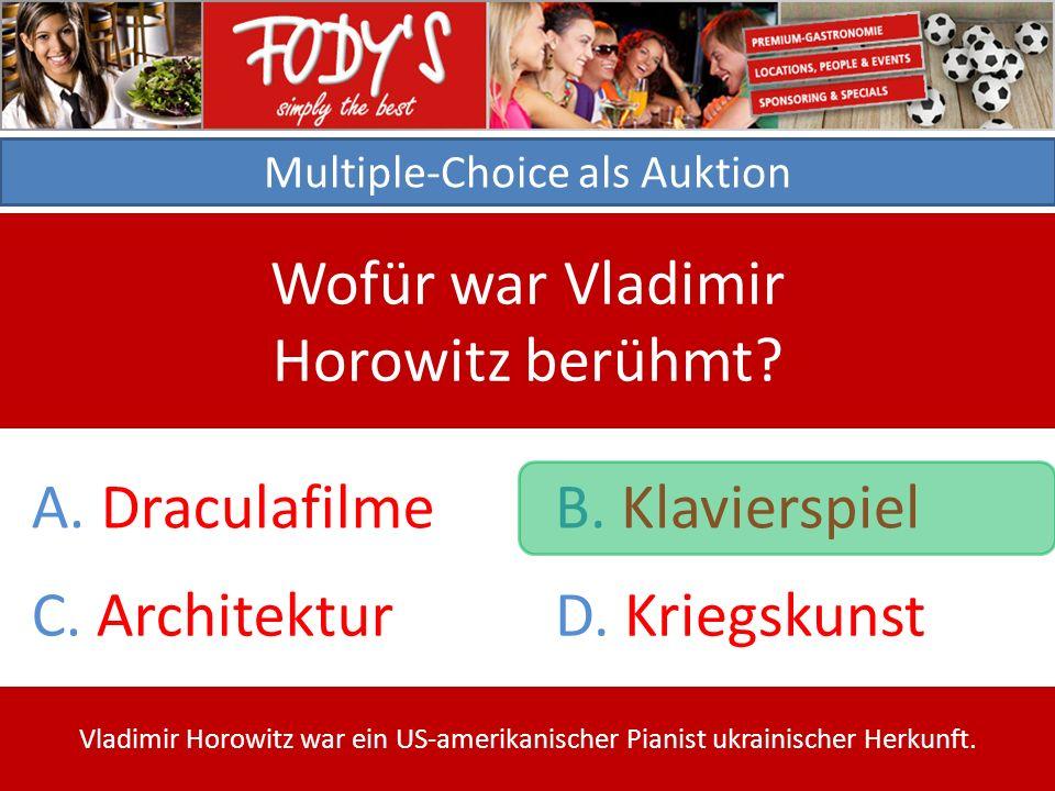 Multiple-Choice als Auktion Wofür war Vladimir Horowitz berühmt.