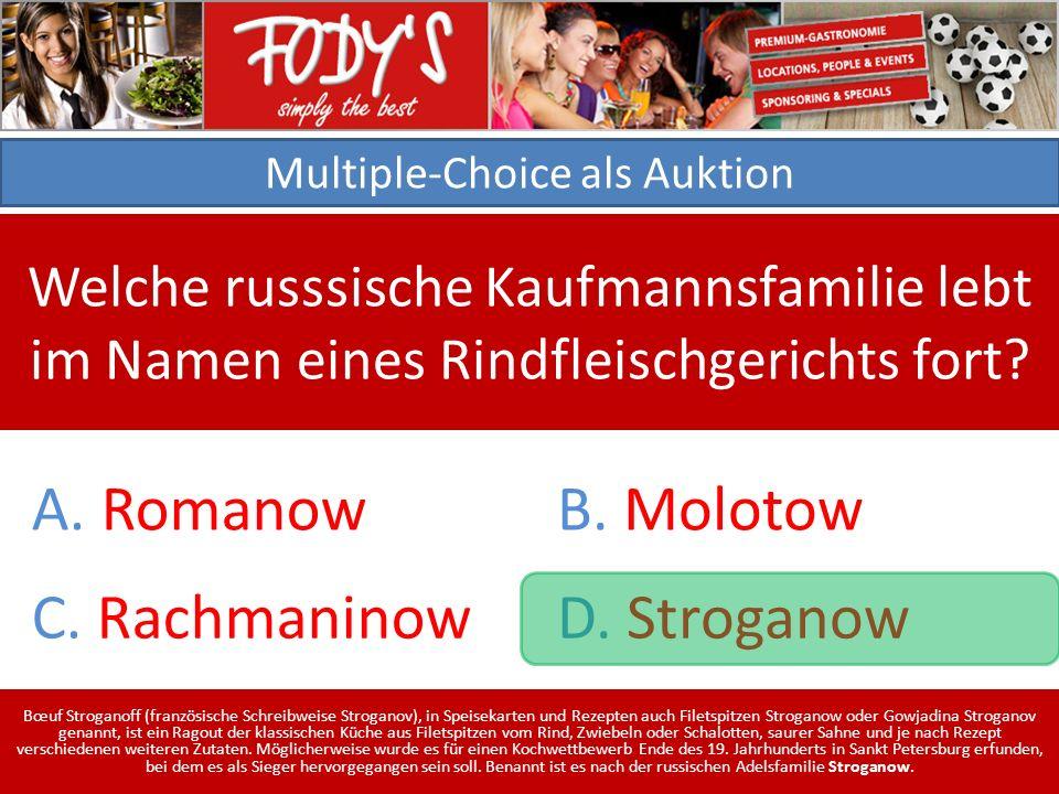Multiple-Choice als Auktion Welche russsische Kaufmannsfamilie lebt im Namen eines Rindfleischgerichts fort.