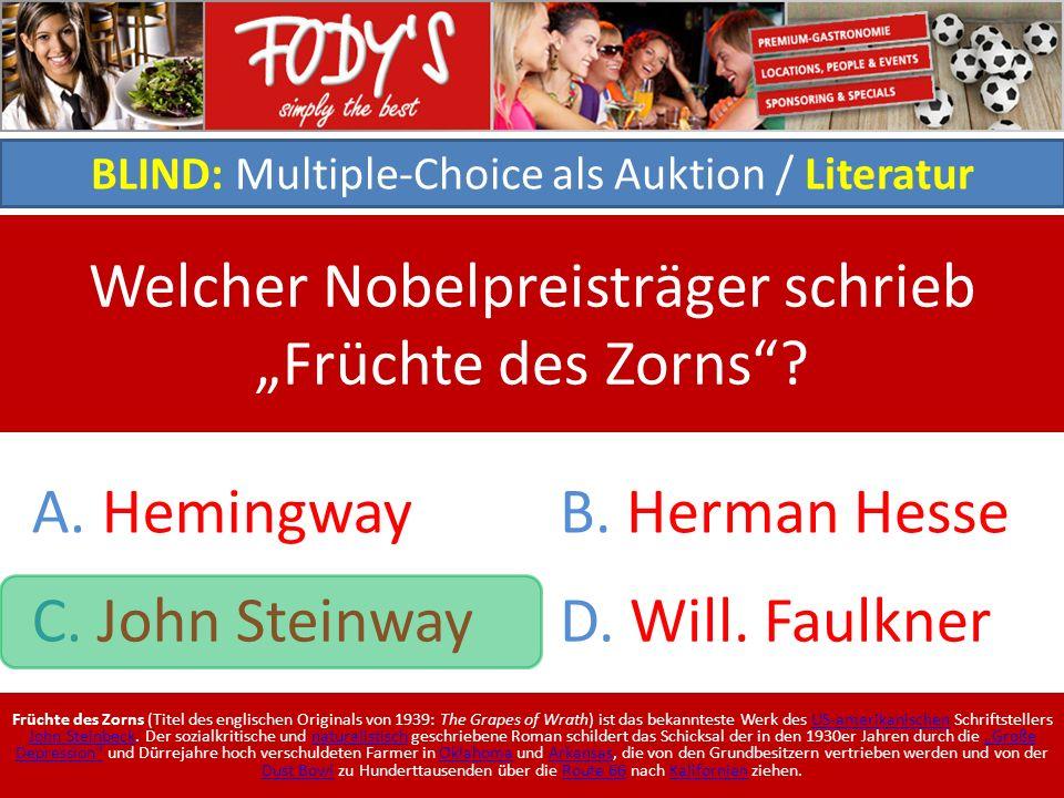 BLIND: Multiple-Choice als Auktion / Literatur Welcher Nobelpreisträger schrieb Früchte des Zorns.