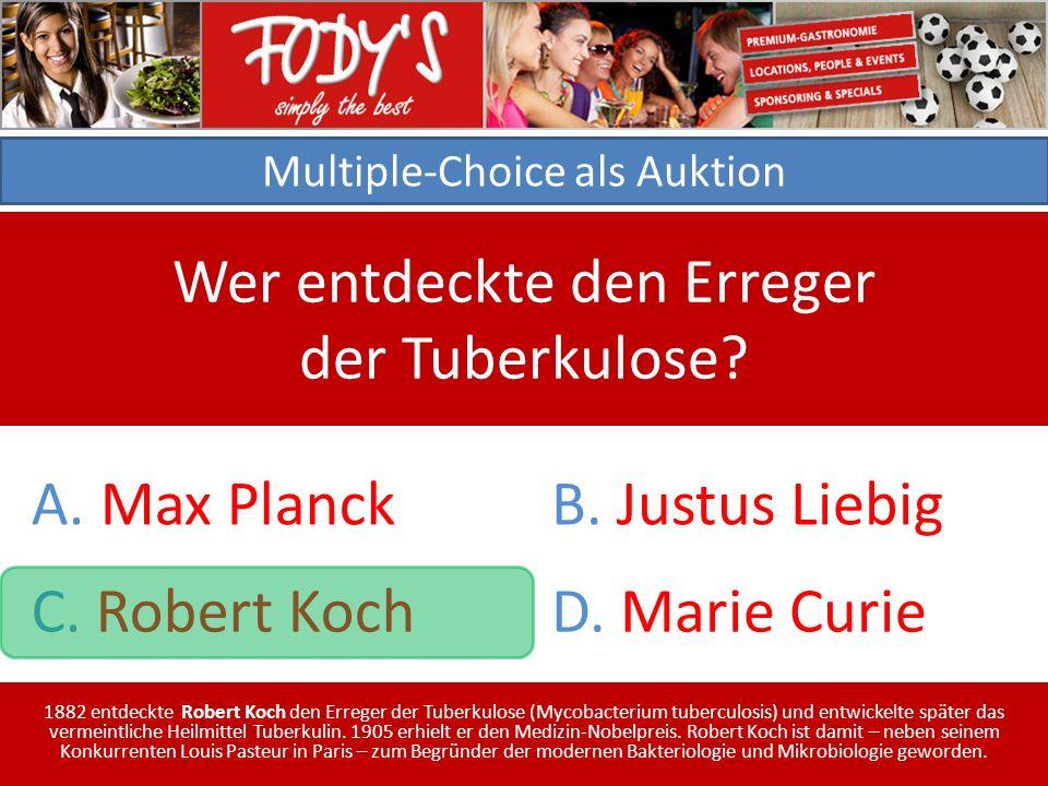 Multiple-Choice als Auktion Wer entdeckte den Erreger der Tuberkulose.