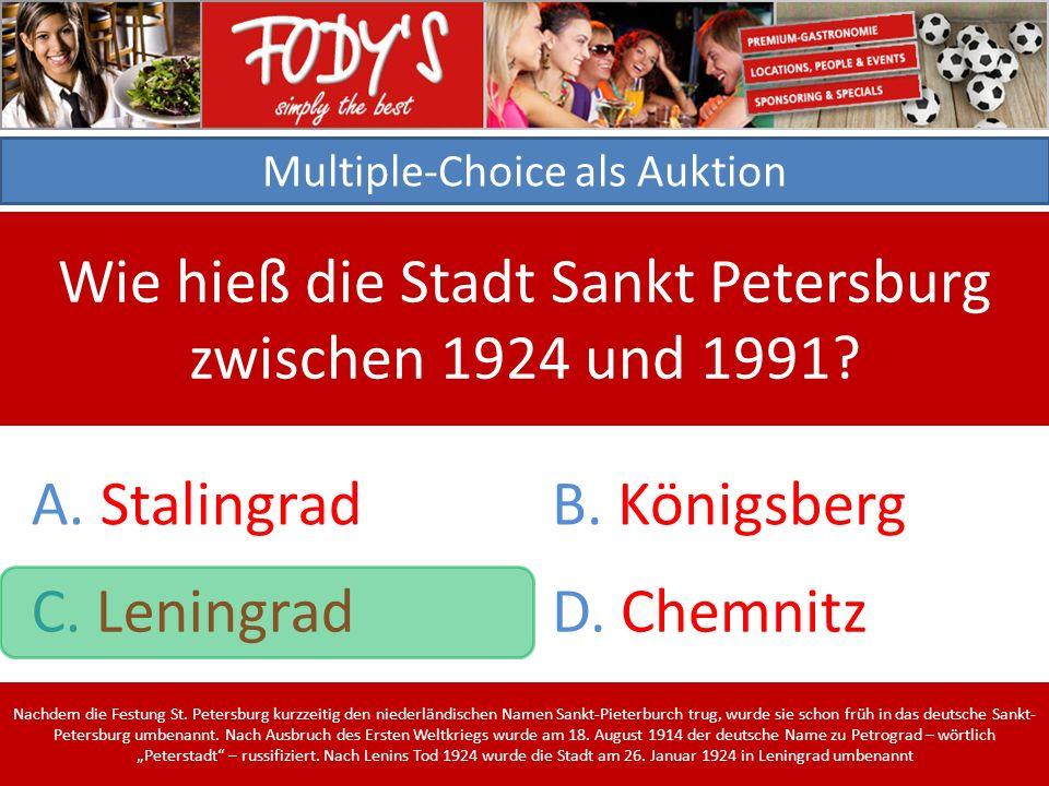Multiple-Choice als Auktion Wie hieß die Stadt Sankt Petersburg zwischen 1924 und 1991.