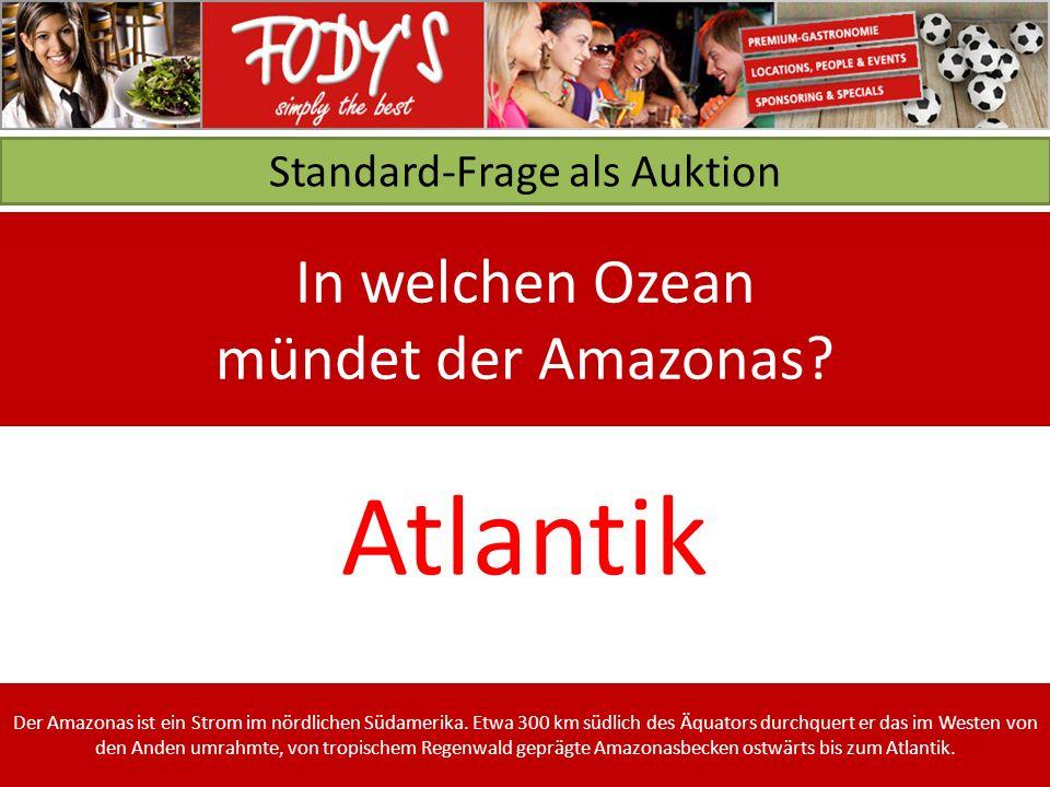 Standard-Frage als Auktion In welchen Ozean mündet der Amazonas.