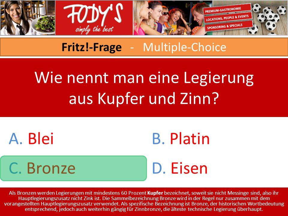 Fritz!-Frage - Multiple-Choice Wie nennt man eine Legierung aus Kupfer und Zinn.