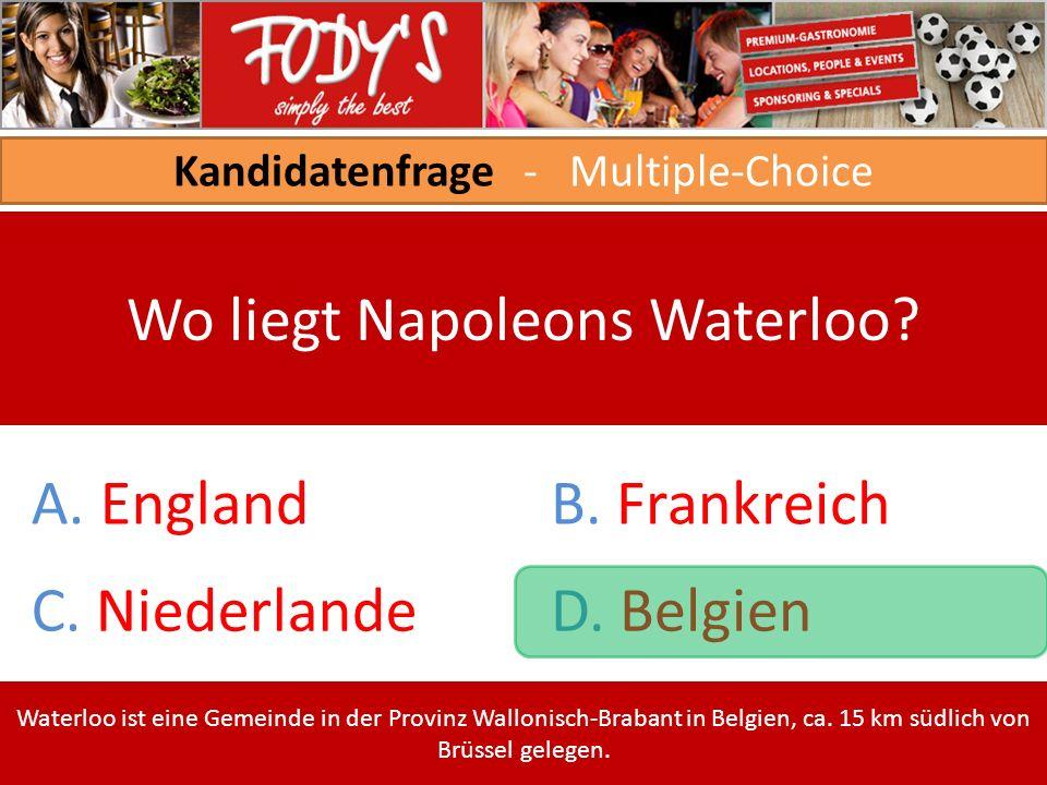 Kandidatenfrage - Multiple-Choice Wo liegt Napoleons Waterloo.