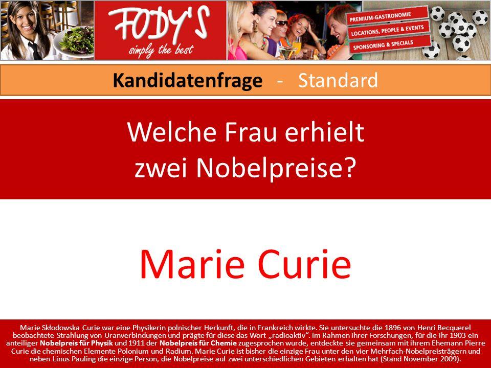 Kandidatenfrage - Standard Welche Frau erhielt zwei Nobelpreise.