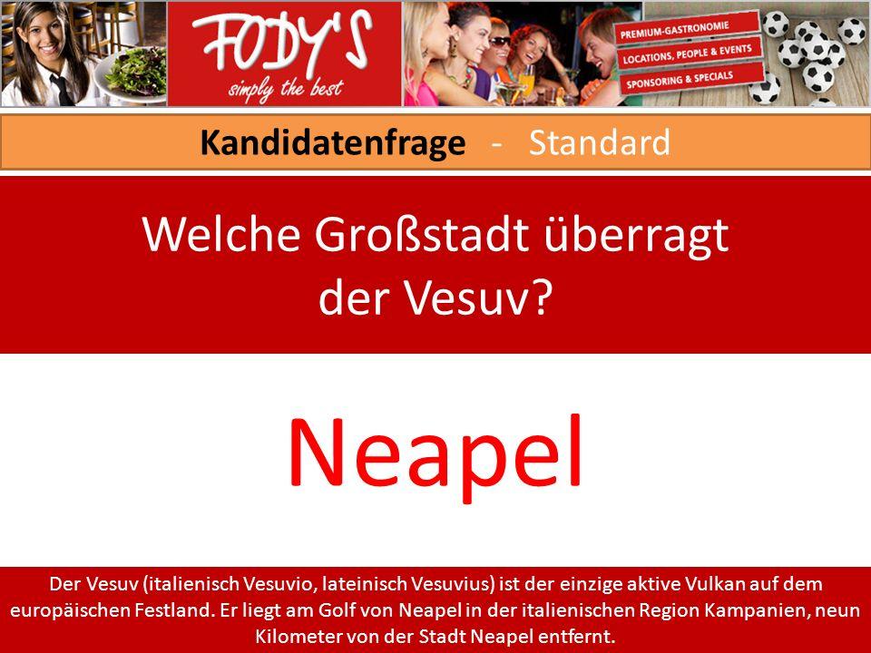 Kandidatenfrage - Standard Welche Großstadt überragt der Vesuv.