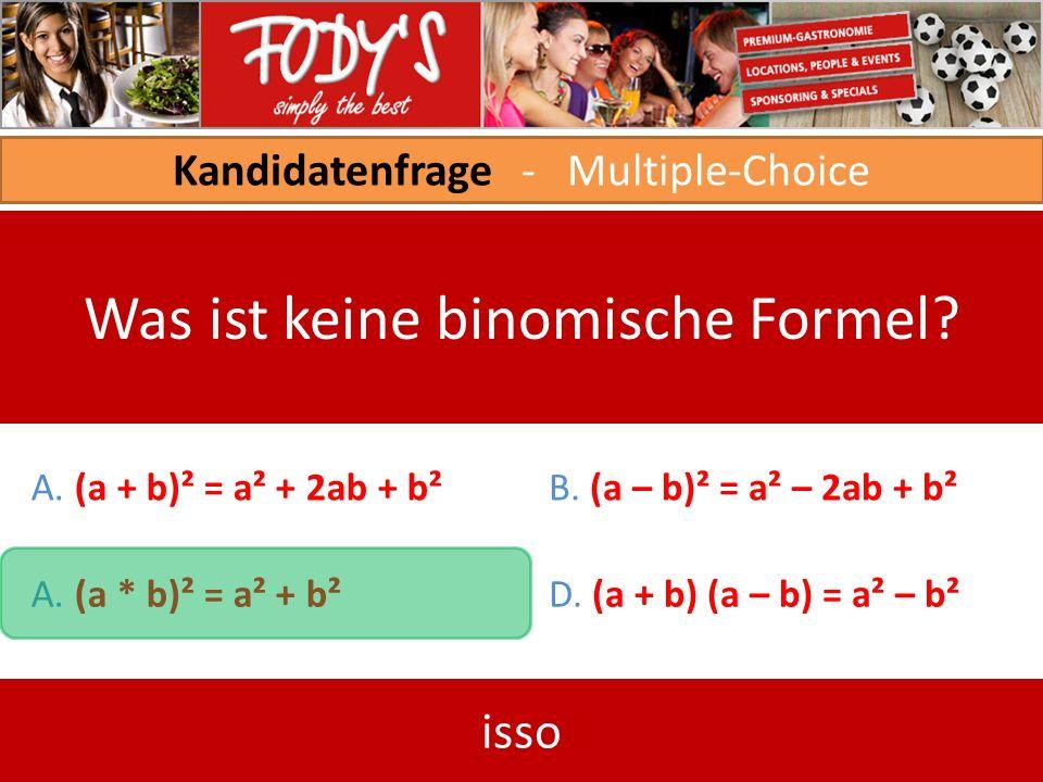 Kandidatenfrage - Multiple-Choice Was ist keine binomische Formel.