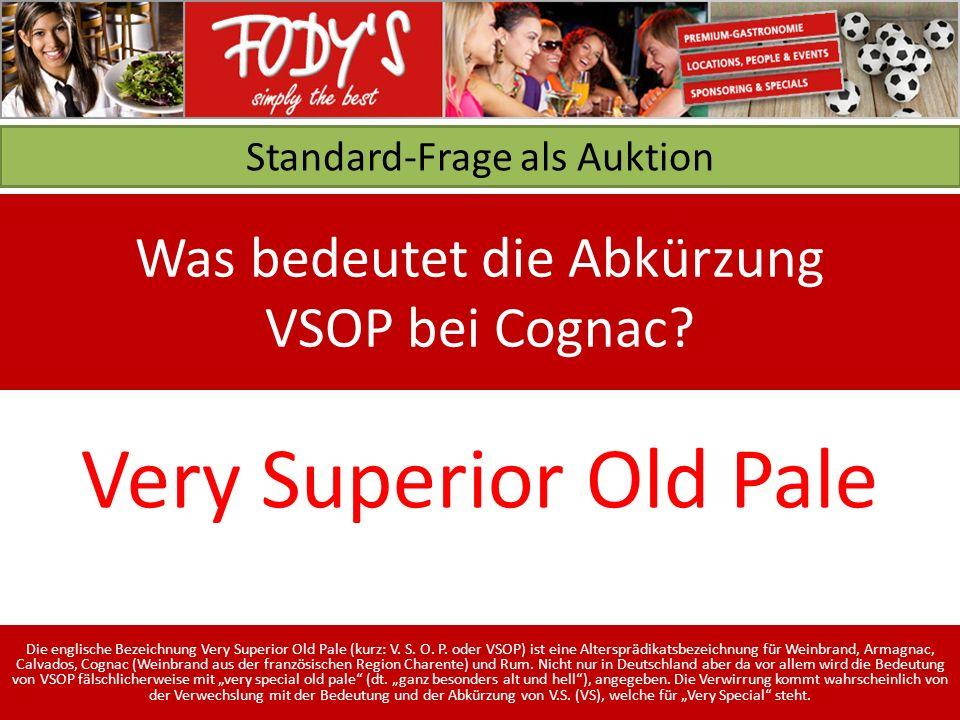 Standard-Frage als Auktion Was bedeutet die Abkürzung VSOP bei Cognac.
