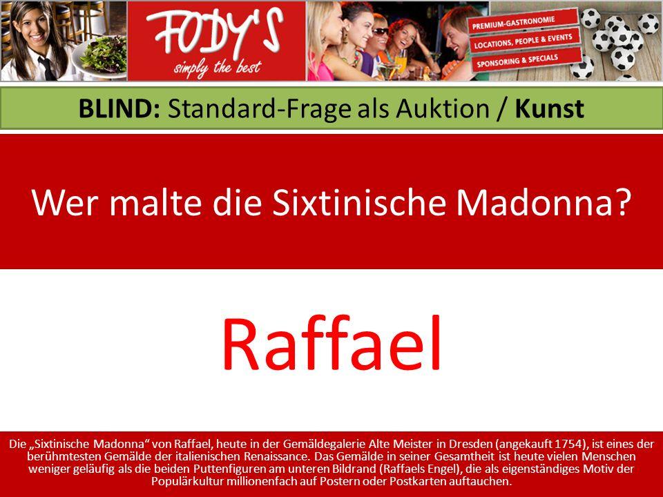 BLIND: Standard-Frage als Auktion / Kunst Wer malte die Sixtinische Madonna.
