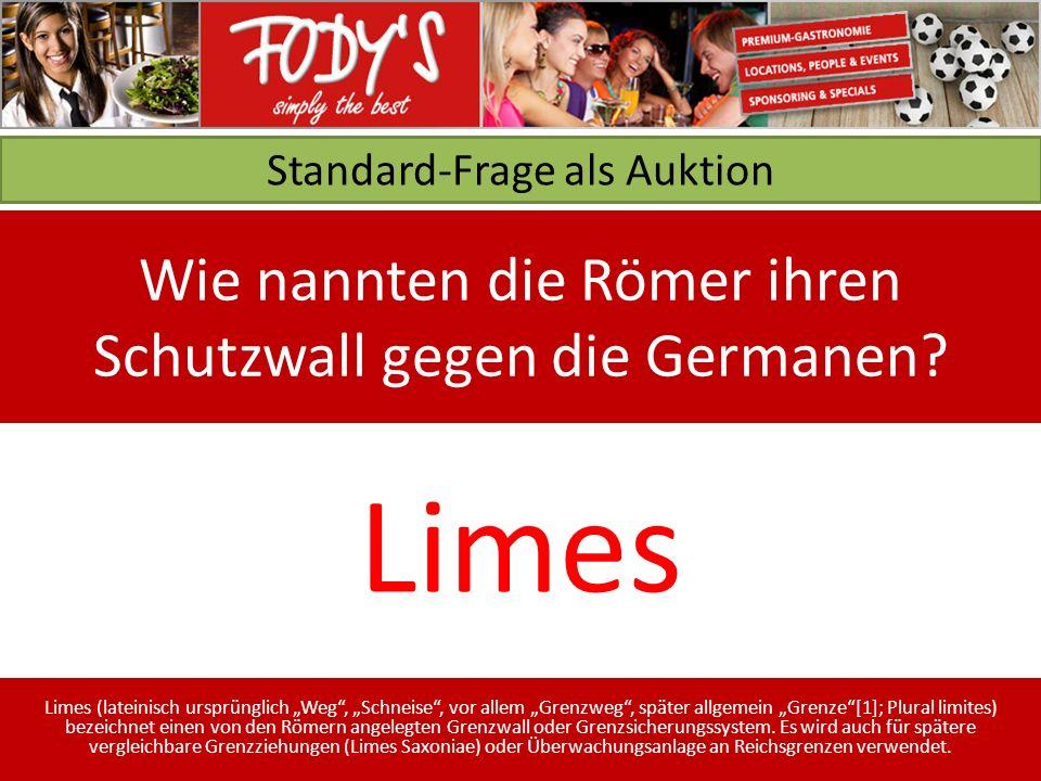Standard-Frage als Auktion Wie nannten die Römer ihren Schutzwall gegen die Germanen.