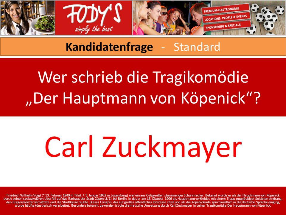 Kandidatenfrage - Standard Wer schrieb die Tragikomödie Der Hauptmann von Köpenick.