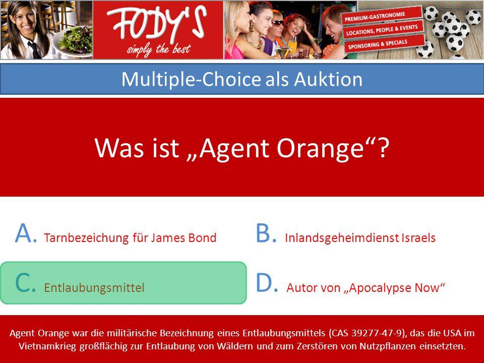Multiple-Choice als Auktion Was ist Agent Orange.A.
