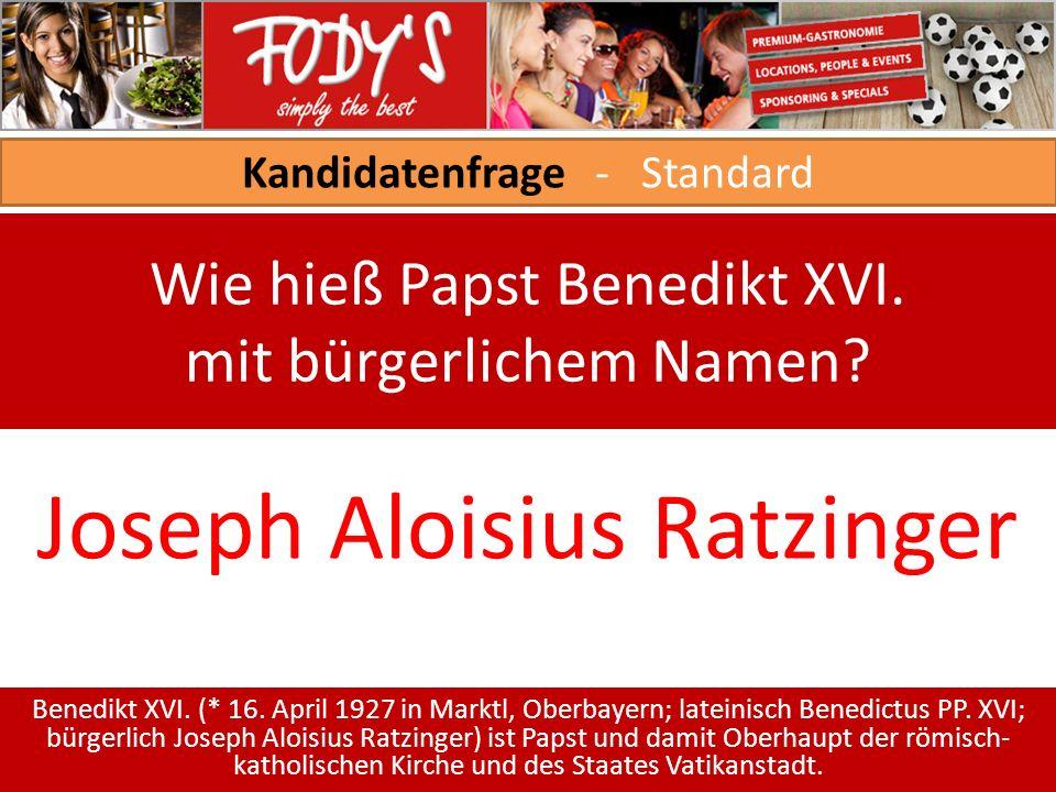 Kandidatenfrage - Standard Wie hieß Papst Benedikt XVI.