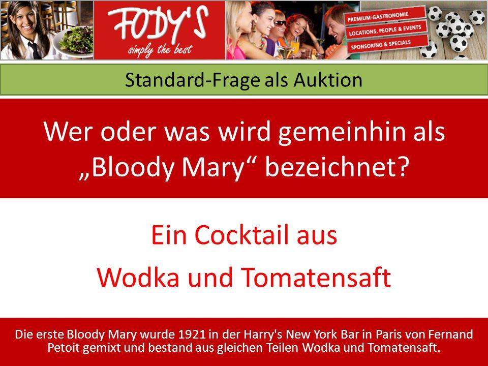 Standard-Frage als Auktion Wer oder was wird gemeinhin als Bloody Mary bezeichnet.
