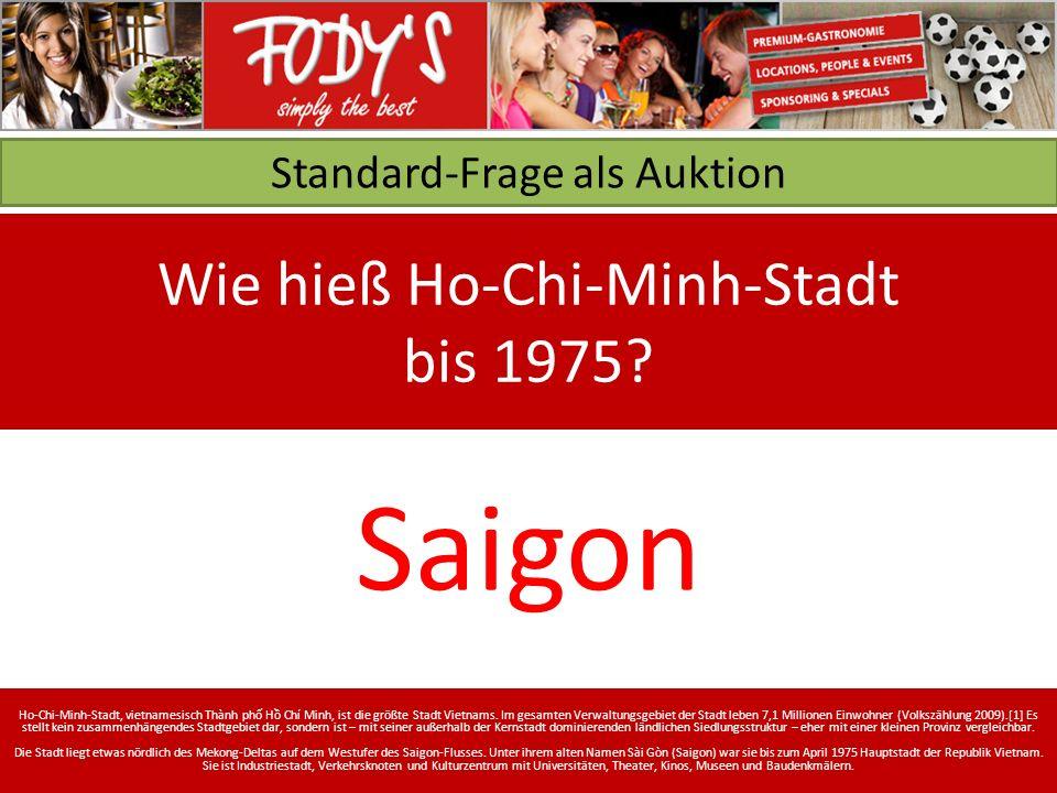 Standard-Frage als Auktion Wie hieß Ho-Chi-Minh-Stadt bis 1975.