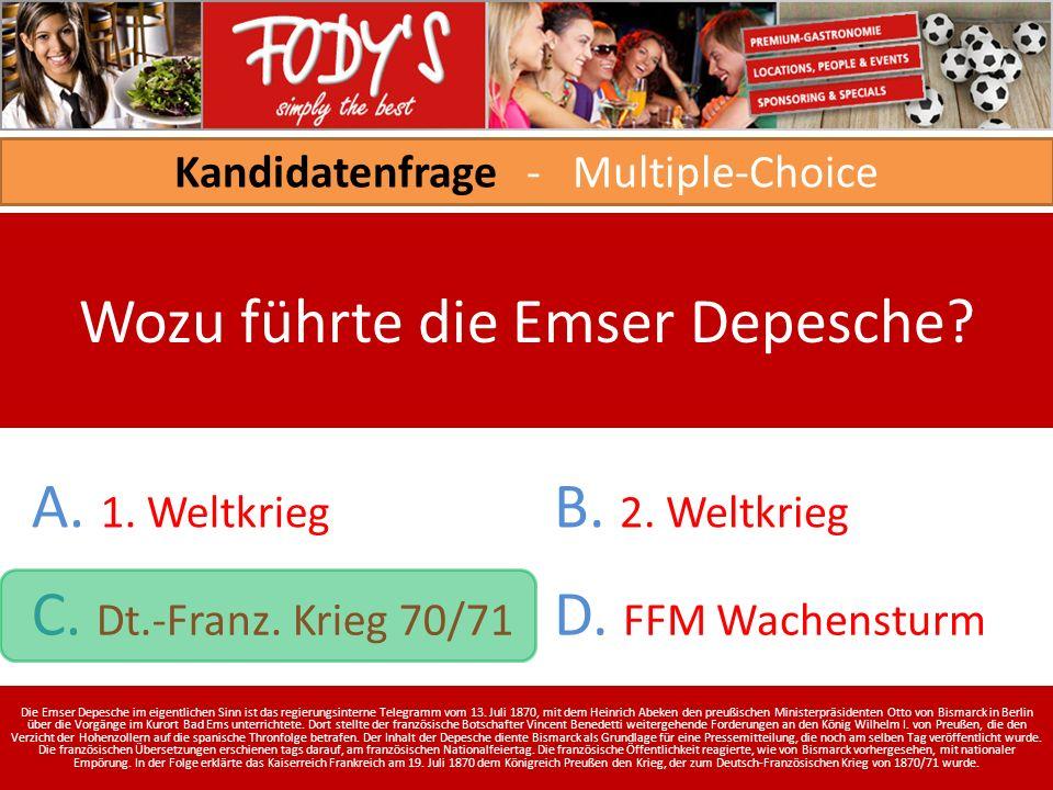 Kandidatenfrage - Multiple-Choice Wozu führte die Emser Depesche.