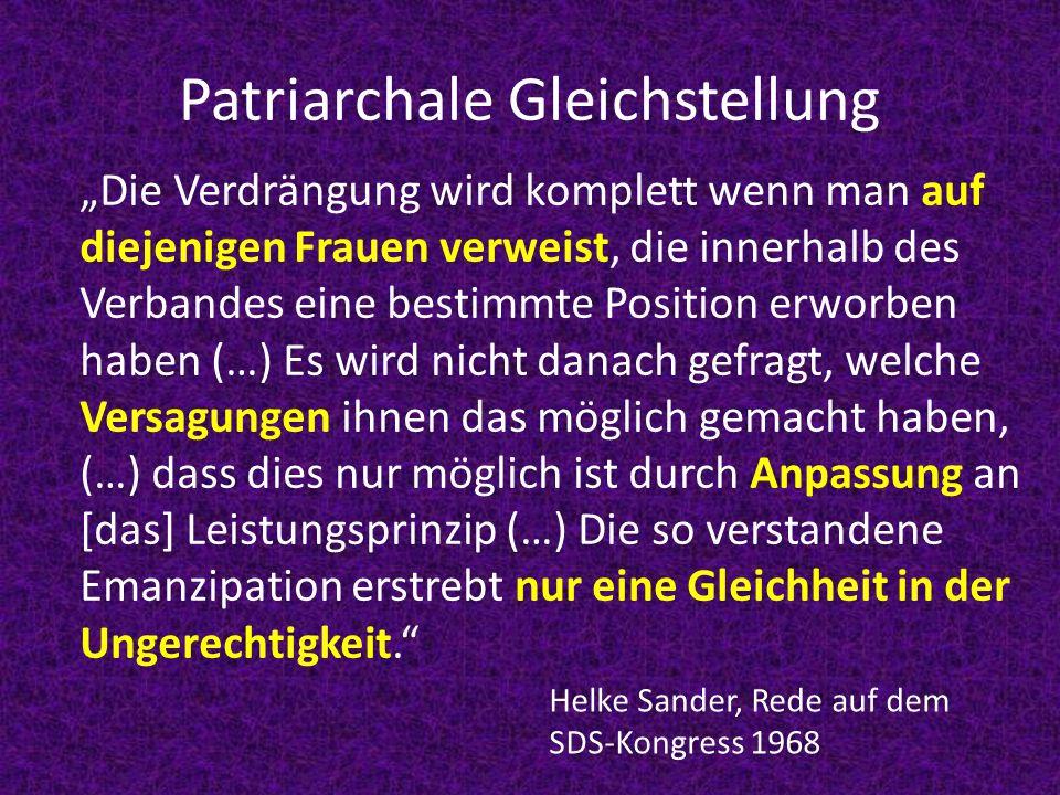 Patriarchale Gleichstellung Die Verdrängung wird komplett wenn man auf diejenigen Frauen verweist, die innerhalb des Verbandes eine bestimmte Position