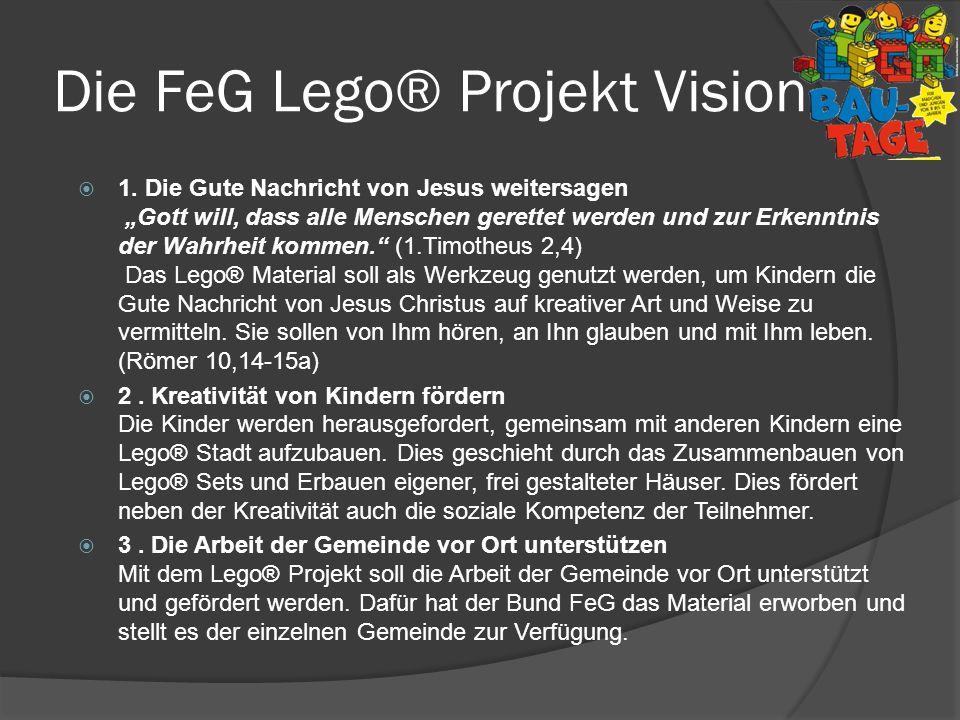 Die FeG Lego® Projekt Vision 1. Die Gute Nachricht von Jesus weitersagen Gott will, dass alle Menschen gerettet werden und zur Erkenntnis der Wahrheit