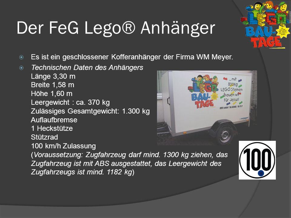 Der FeG Lego® Anhänger Es ist ein geschlossener Kofferanhänger der Firma WM Meyer. Technischen Daten des Anhängers Länge 3,30 m Breite 1,58 m Höhe 1,6