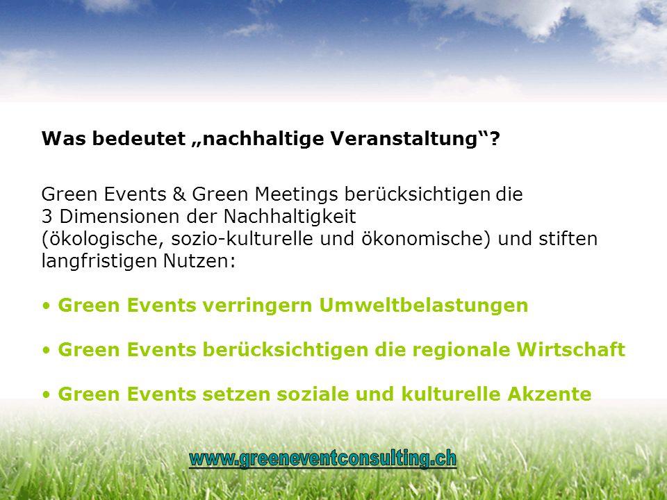 Was bedeutet nachhaltige Veranstaltung? Green Events & Green Meetings berücksichtigen die 3 Dimensionen der Nachhaltigkeit (ökologische, sozio-kulture