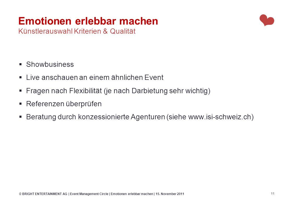 Showbusiness Live anschauen an einem ähnlichen Event Fragen nach Flexibilität (je nach Darbietung sehr wichtig) Referenzen überprüfen Beratung durch k