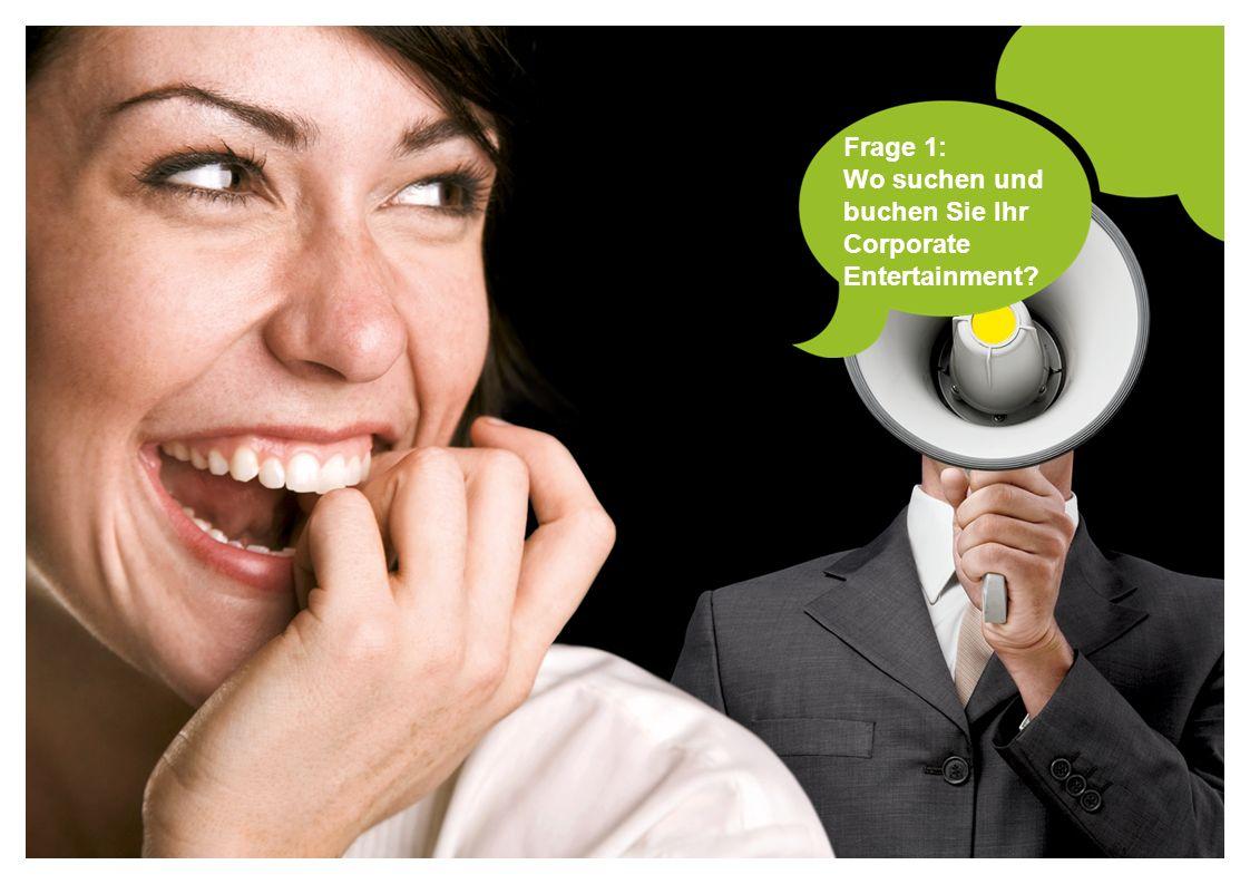 Frage 1: Wo suchen und buchen Sie Ihr Corporate Entertainment?