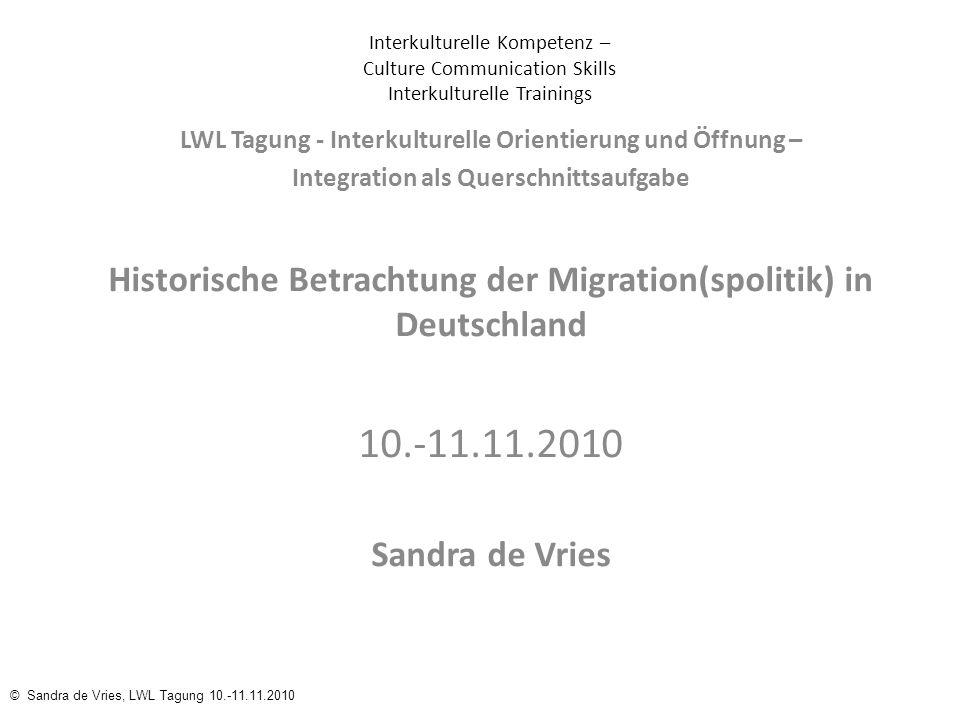 © Sandra de Vries, LWL Tagung 10.-11.11.2010 Interkulturelle Kompetenz – Culture Communication Skills Interkulturelle Trainings LWL Tagung - Interkult