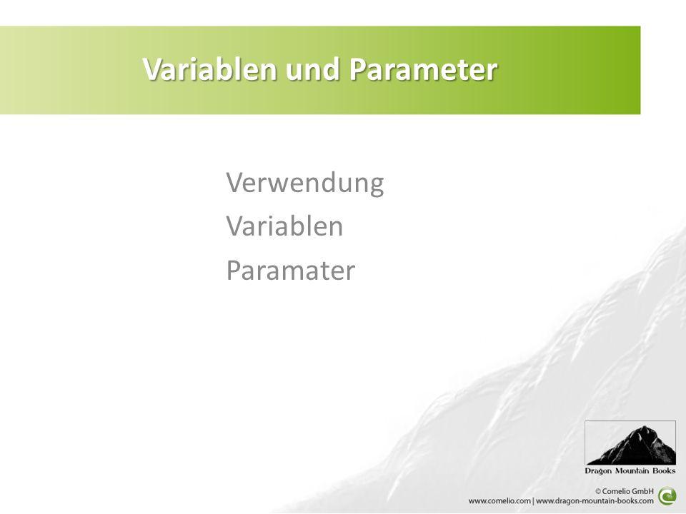 Verwendung Variablen Paramater Variablen und Parameter