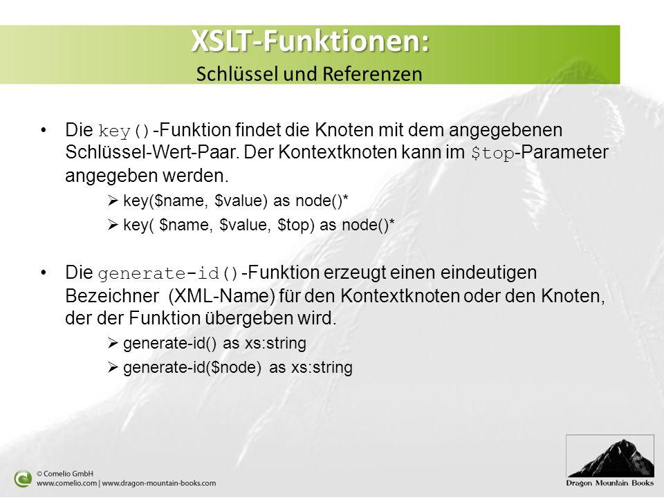 XSLT-Funktionen: XSLT-Funktionen: Schlüssel und Referenzen Die key() -Funktion findet die Knoten mit dem angegebenen Schlüssel-Wert-Paar.