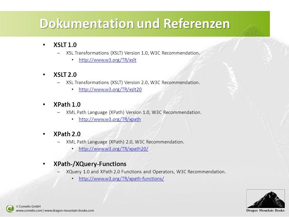 Dokumentation und Referenzen XSLT 1.0 – XSL Transformations (XSLT) Version 1.0, W3C Recommendation.
