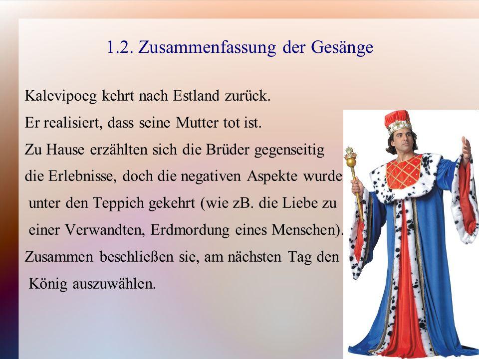 1.2. Zusammenfassung der Gesänge Kalevipoeg kehrt nach Estland zurück.