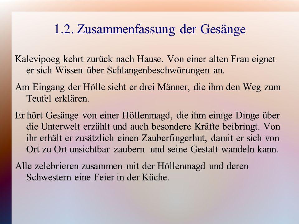 1.2. Zusammenfassung der Gesänge Kalevipoeg kehrt zurück nach Hause.